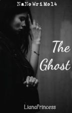 The Ghost (NaNoWriMo14) by LianaPrincess