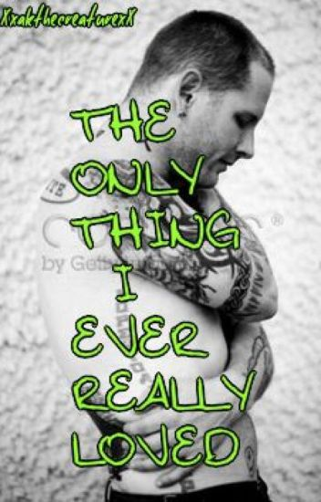 The Only Thing I Ever Really Loved (Corey Taylor)