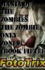 Mania of the Zombies: The Zombie Only Zones (Book Fifteen) by RobertHelliger