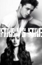 FIRE VS FIRE by queenbeax