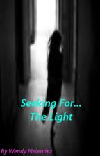 seeking for the light by mexican2000melendez