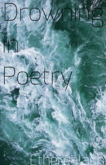 Drowning in Poetry