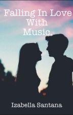 Falling in Love With Music. by xXxBroken_DreamerxXx