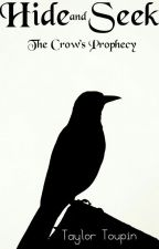 Hide and Seek: The Crow's Prophecy by turnipchair