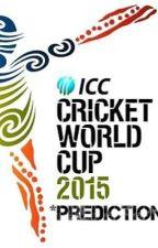 ICC Cricket World Cup 2015 *Predictions* by MahirBadar