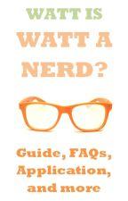 Watt's Watt A Nerd? {guide, application, FAQs, and more} by Watt_A_Nerd_Magazine
