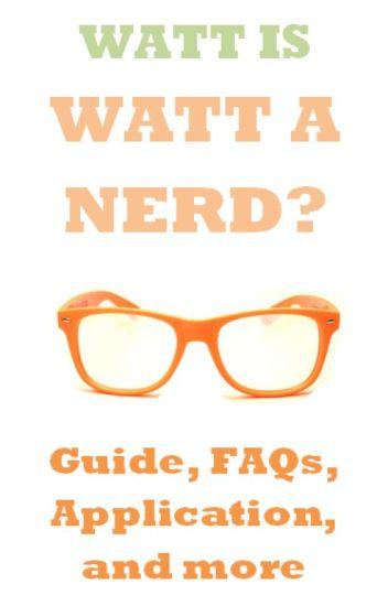 Watt's Watt A Nerd? {guide, application, FAQs, and more}