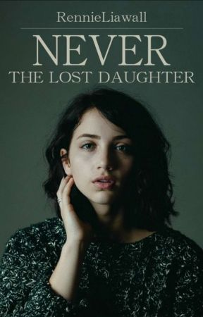Never *The Lost Daughter* (A Draco Malfoy Love Story) by RenieLiawall