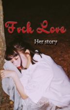 Fvck Love (short-story) COMPLETED by misisgrin