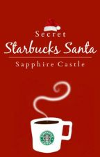 Secret Starbucks Santa |Book 1| by SaphCastlexx