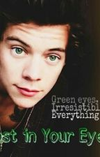 Lost in Your Eyes (Harry Styles Fanfiction) by myflawlessharry