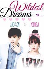 Wildest Dreams (JackJi Fanfic) [hiatus] by sparklingQ