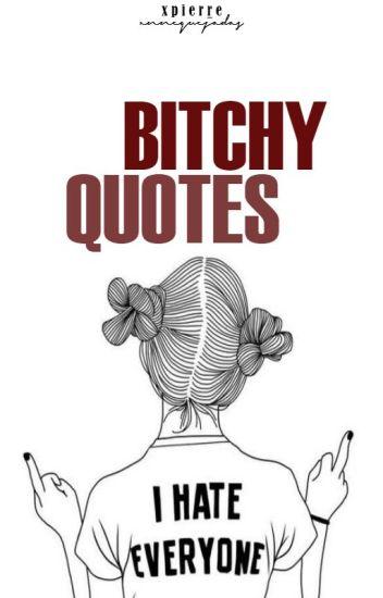 Bitchy Quotes Fair Bitchy Quotes  Light  Wattpad