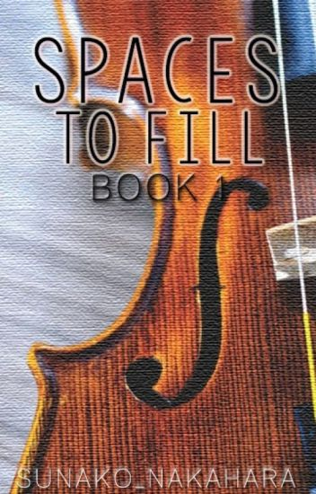 Spaces To Fill Book 1: Recuperation (COMPLETE)