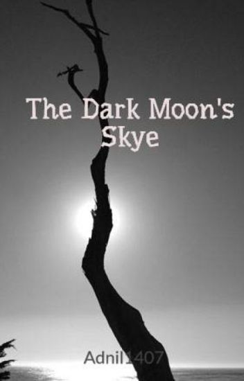The Dark Moon's Skye