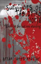 Survivors Of The Dying World ( A ZOMBIE OUTBREAK) Volume Two by MadZombie24