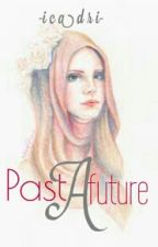 Past A Future [New Version] by icadri