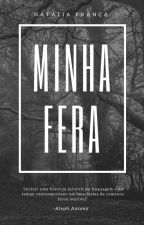 Minha Fera (Revisão) by NatFranca