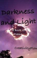 Darkness and Light: A Book of Poems by CreativityFlow