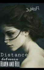 *Distance between heaven and hell* by JuMaFi