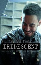 Iridescent. {Linkin Park Fanfiction} by herzensinddynamit