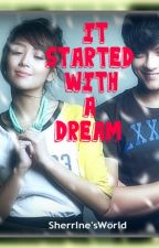 It Started With A Dream (KathNiel) by SherrInesWorld