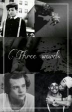 Three words » Larry Stylinson by slaughterofsouls