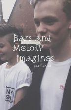 Bars and Melody imagines by YasHayes