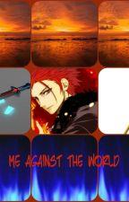 Me Against The World [complete] by SteveIsBroken