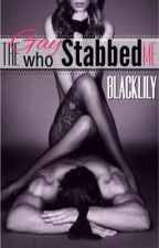 The Gay Who Stabbed Me by BlackLily