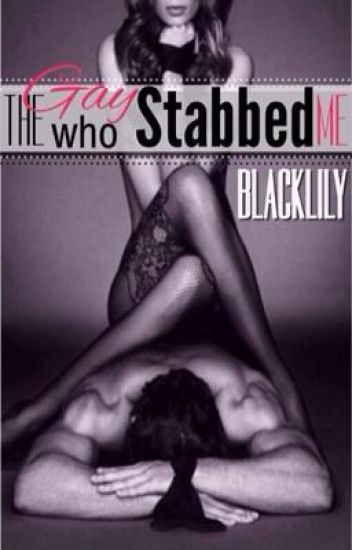 The Gay Who Stabbed Me