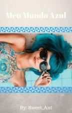 Meu mundo azul by sweet_ant