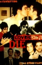 Love Don't Die: A Ryden Fanfic by kayiswritting