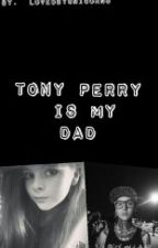 Tony Perry is my dad (pierce the veil) by lovedbyunicorns