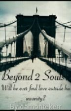 Beyond 2 souls by damontekerr