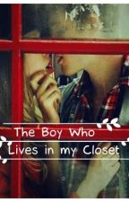 The Boy Who Lives in My Closet by crazedreader