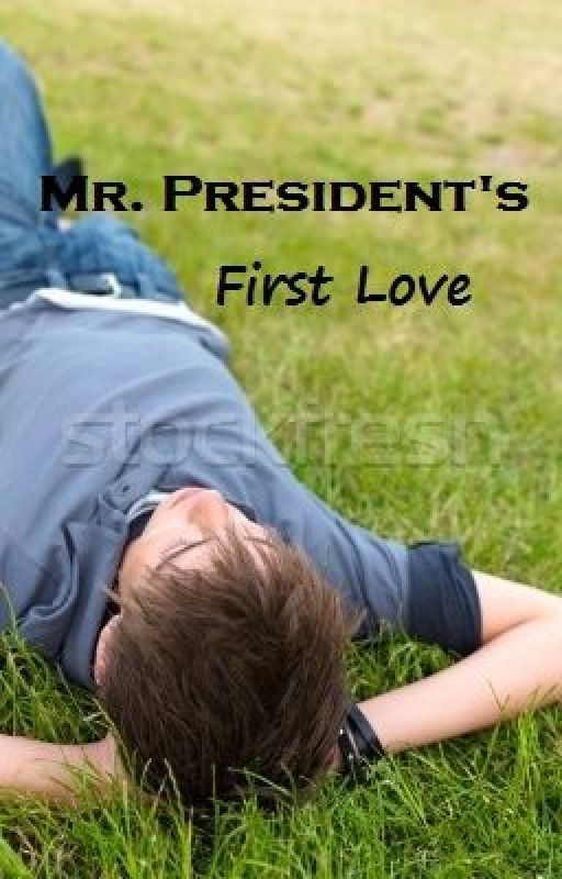 Mr. President's First Love ^^short story by misGANGSTER