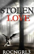 Stolen Love by rocngrl3