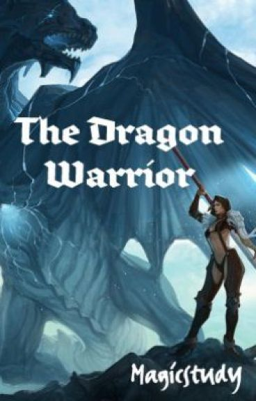 The Dragon Warrior  by Magicstudy