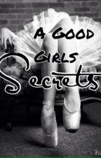A Good Girl's Secrets by R-Baden
