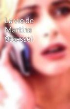 La vie de Martina Stoessel by Kamela61