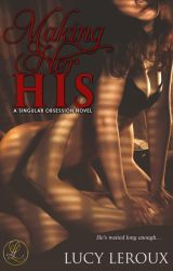 Making Her His - A Singular Obsession Book One_Sample by LucyLeroux