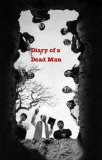 Diary of a Dead Man by HarperMontgomery