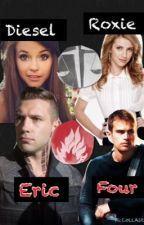 I choose dauntless-(eric/diesel and four/roxie fanfic) by kira2002boi