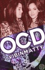 OCD (Camren) by whatsupmatty