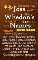 Joss Whedon's Names: Buffy  Firefly  Avengers  ... by ValerieFrankel
