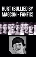 Hurt (Bullied by Magcon - Fanfic) by HallelujahPTX