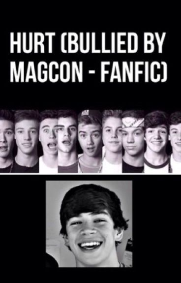 Hurt (Bullied by Magcon - Fanfic)