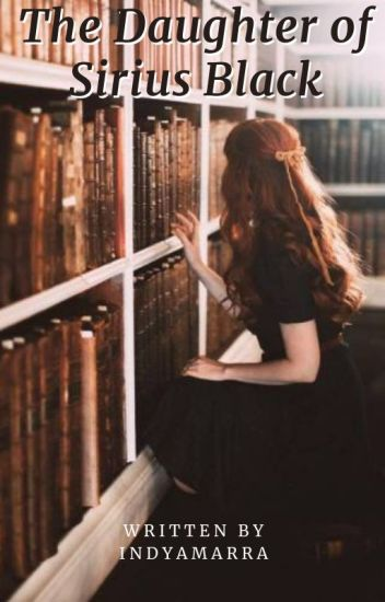 The Daughter of Sirius Black -A Fred Weasley love story-