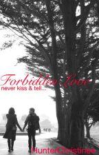 Forbidden Love by HunterChristinee